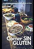 Comer Sin Gluten: Conceptos Básicos para una Correcta Dieta Libre de Gluten