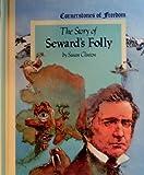 The Story of Seward's Folly (Cornerstones of Freedom)