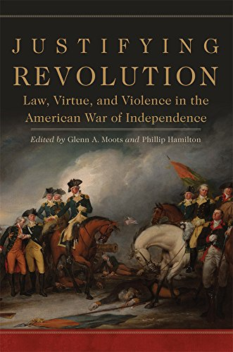 Image of Justifying Revolution: Law, Virtue, and Violence in the American War of Independence (Volume 1) (Political Violence in North America)