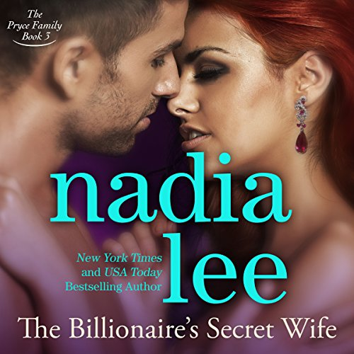 The Billionaire's Secret Wife     The Pryce Family, Book 3              By:                                                                                                                                 Nadia Lee                               Narrated by:                                                                                                                                 Kirsten Leigh                      Length: 6 hrs and 53 mins     21 ratings     Overall 4.7