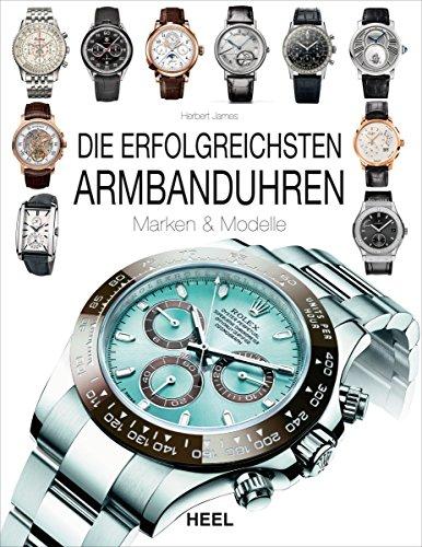 Die erfolgreichsten Armbanduhren: Marken & Modelle (German Edition)