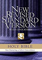 The Holy Bible Containing the Old and New Testaments With the Apocryphal/Deuterocanonical Books: New Revised Standard Version