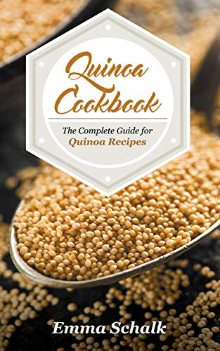 Quinoa Cookbook: The Complete Guide for Quinoa Recipes (English Edition)