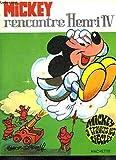 Mickey rencontre Henri IV +quatre Mickey dans la cité lacustre Mickey chez Léonard de Vinci Mickey et la perruque Louis XV Mickey au Far-West (Mickey à travers les siècles)