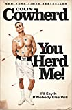You Herd Me!: I'll Say It If Nobody Else Will