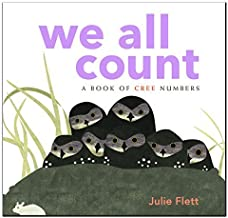 We All Count A Book of Cree Numbers by Julie Flett (2014-08-02)