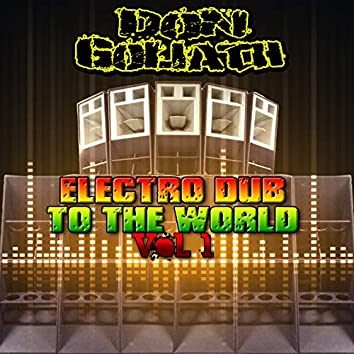 Electro Dub to the World, Vol. 1