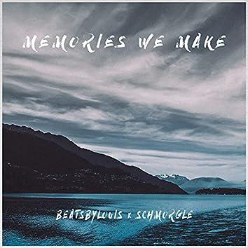 Memories We Make (feat. Schmorgle)