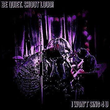 I Won't Sing 4 U