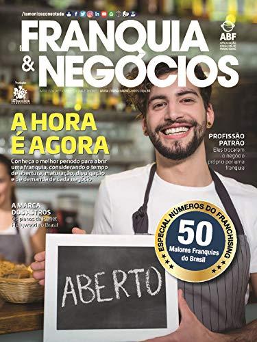 Revista Franquia & Negócios Ed. 83 - Conheça o melhor período para...