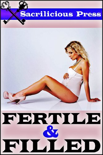 Fertile & Filled (3 Provoking Pregnancy Stories)