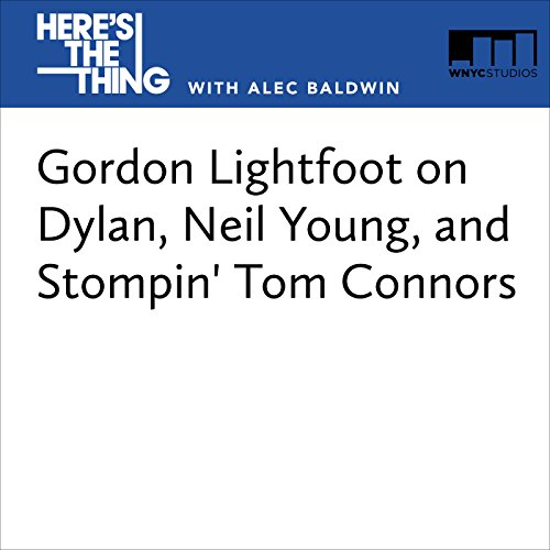 Gordon Lightfoot on Dylan, Neil Young, and Stompin' Tom Connors cover art