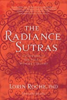 The Radiance Sutras: 112 Gateways to the Yoga of Wonder & Delight