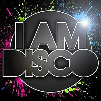 I Am Disco