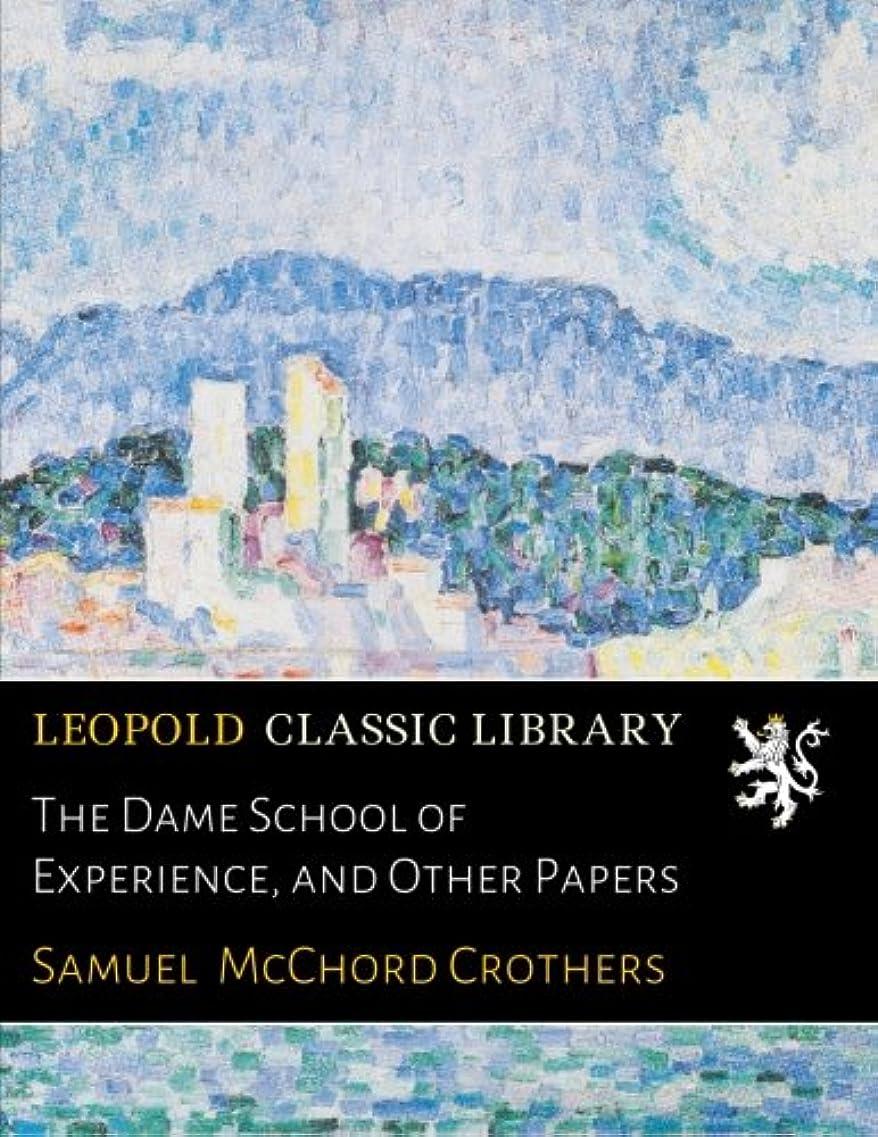 大工範囲合法The Dame School of Experience, and Other Papers