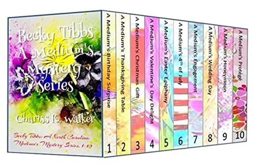 Becky Tibbs: A Medium's Mystery Series, Books 1-10 : A Cozy Ghost Mystery series by [Chariss K. Walker, Marty Parker]