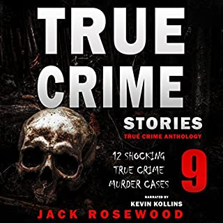 True Crime Stories Volume 9     12 Shocking True Crime Murder Cases              Written by:                                                                                                                                 Jack Rosewood                               Narrated by:                                                                                                                                 Kevin Kollins                      Length: 3 hrs     Not rated yet     Overall 0.0