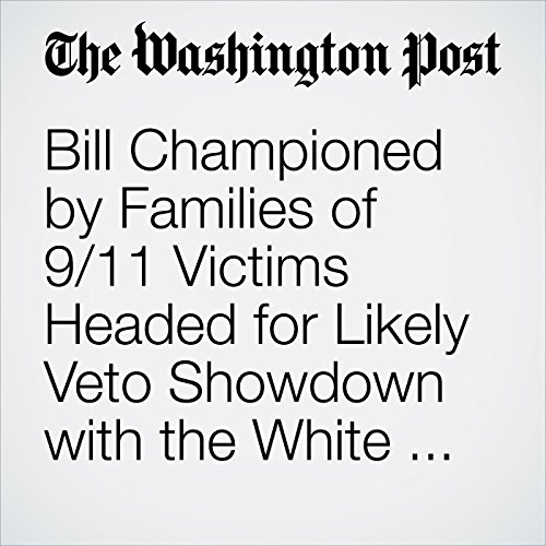 Bill Championed by Families of 9/11 Victims Headed for Likely Veto Showdown with the White House cover art