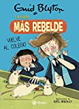 Enid Blyton. La niña más rebelde, 2. La niña más rebelde vuelve al colegio (Castellano - A PARTIR DE 10 AÑOS - PERSONAJES Y SERIES - Enid Blyton. La niña más rebelde)