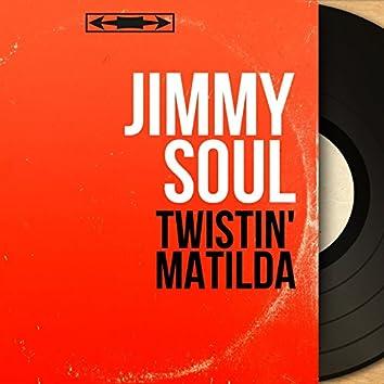 Twistin' Matilda (Mono Version)