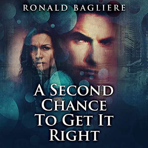 A Second Chance to Get It Right Audiobook By Ronald Bagliere cover art