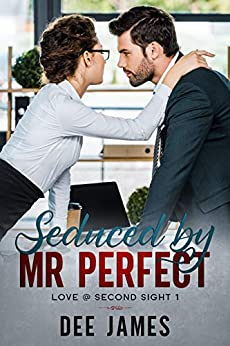 Seduced by Mr. Perfect: A Billionaire Office Romance (Love @ Second Sight Book 1) by [Dee James]