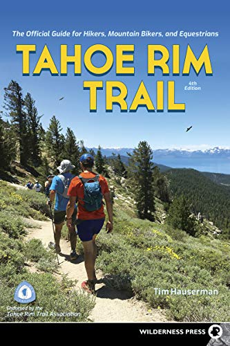 Tahoe Rim Trail: The Official Guide for Hikers, Mountain Bikers, and Equestrians