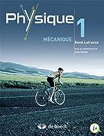 Physique 1 - Mecanique de René Lafrance