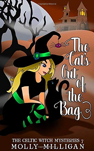 The Cat's Out of The Bag (The Celtic Witch Mysteries) (Volume 7)