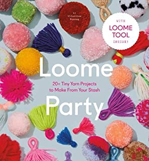Loome Party: 20 Tiny Yarn Projects to Make from Your Stash