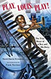 Image of Play, Louis, Play!: The True Story of a Boy and His Horn