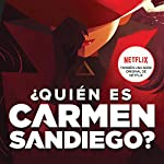 ¿Quien Es Carmen Sandiego? [Who Is Carmen Sandiego?] audiobook cover art