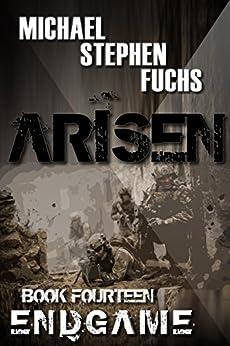 ARISEN, Book Fourteen - ENDGAME by [Michael Stephen Fuchs]