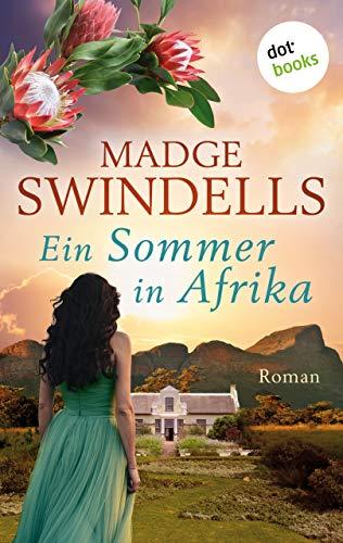 Ein Sommer in Afrika: Roman