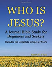 Who Is Jesus?: A Journal Bible Study For Beginners and Seekers