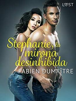 Stephanie, la mirona desinhibida de Fabien Dumaître