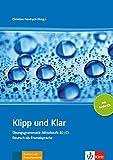 Klipp und Klar Mittelstufengrammatik B2/C1, libro + CD audio: Ubungsgrammatik Mittelstufe B2/C1