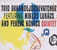 Quintet by Miklos / Kovacs, Ferenc Trio Braamdejoodevatcher & Lukacs