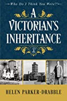 A Victorian's Inheritance (Who Do I Think You Were(r))