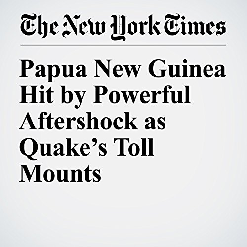 Papua New Guinea Hit by Powerful Aftershock as Quake's Toll Mounts copertina