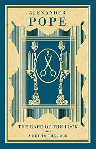 The Rape of the Lock and A Key to the Lock (Alma Classics)