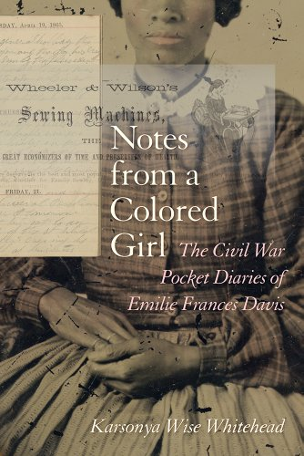 Notes from a Colored Girl: The Civil War Pocket Diaries of Emilie Frances Davis (Non Series)