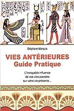 Vies antérieures - Guide pratique de Stéphane Marquis
