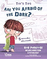 Are You Afraid of the Dark? Tim's Tips