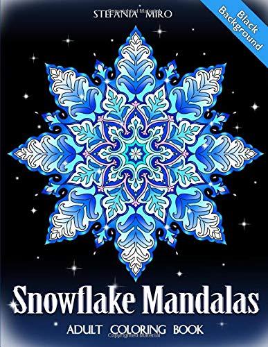 Snowflake Mandalas: Adult Coloring Book (Black Background)