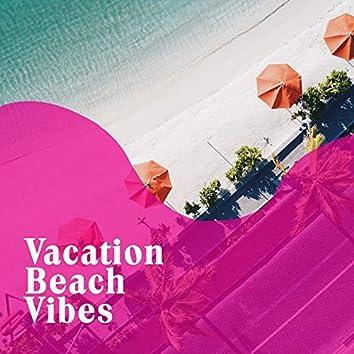 2020 Vacation Beach Vibes