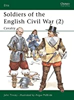 Soldiers of the English Civil War (2): Cavalry (Elite)