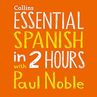 Essential Spanish in 2 Hours with Paul Noble                   By:                                                                                                                                 Paul Noble                               Narrated by:                                                                                                                                 Paul Noble                      Length: 2 hrs and 24 mins     17 ratings     Overall 4.9