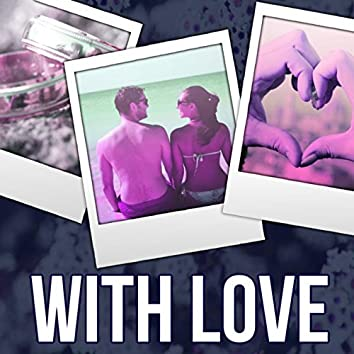 With Love - Music for Cocktail Party & Romantic Dinner Time, Chillout Music to Relax