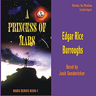 A Princess of Mars     Mars Series #1              By:                                                                                                                                 Edgar Rice Burroughs                               Narrated by:                                                                                                                                 Jack Sondericker                      Length: 6 hrs and 46 mins     145 ratings     Overall 4.1